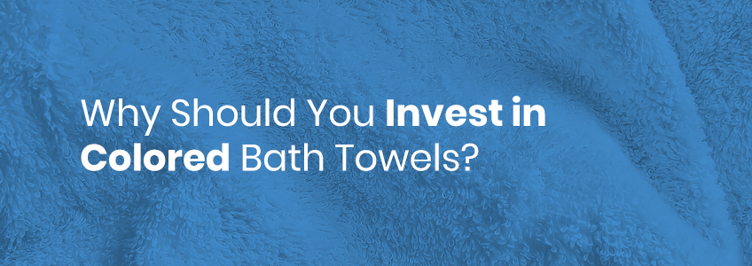 Invest in Colored Bath Towels