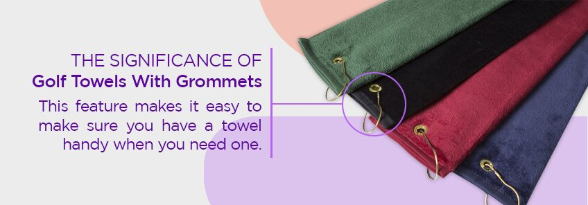What is the significance of golf towels with grommets?