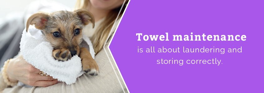 Towel maintenance is all about laundering and storing correctly.