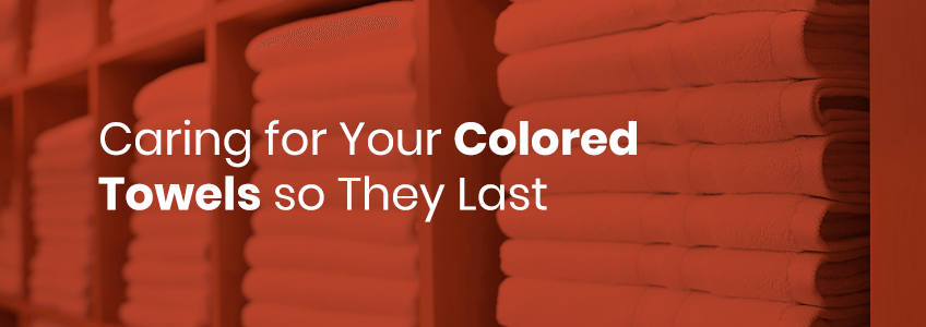 Caring for Your Colored Towels