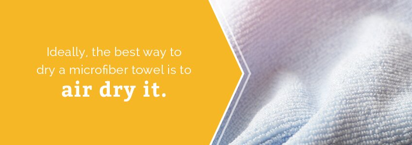 Ideally, Microfiber Towels Should Air Dry