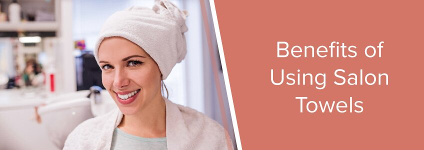 benefits of salon towels