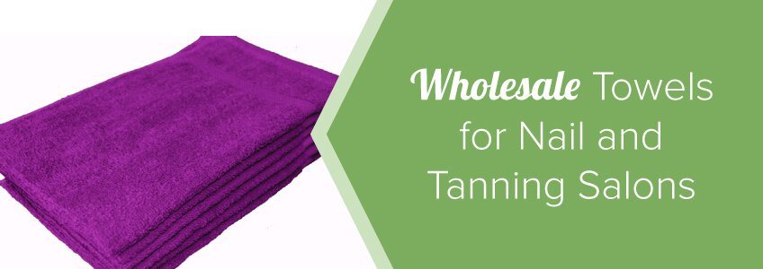 Wholesale towels for nail and tanning salons