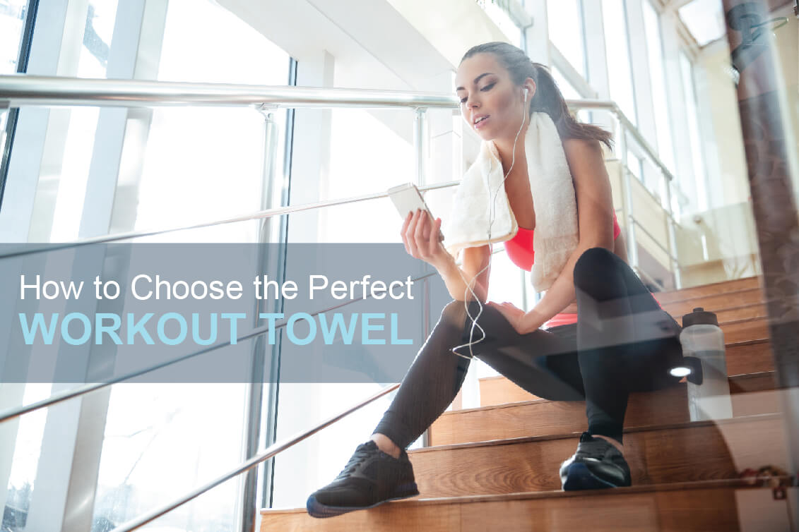 How to Choose the Perfect Workout Towel