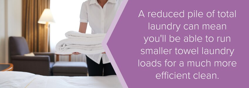 A reduced pile of total laundry can mean you'll be able to run smaller towel laundry loads for a much more efficient clean