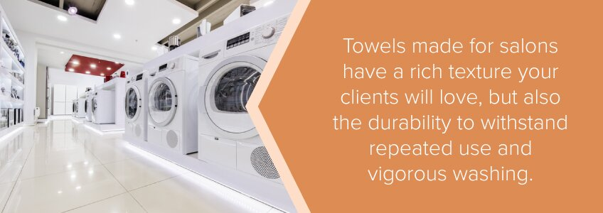 Towels made for salons have a rich texture your clients will love, but also the durability to withstand repeated use and vigorous washing