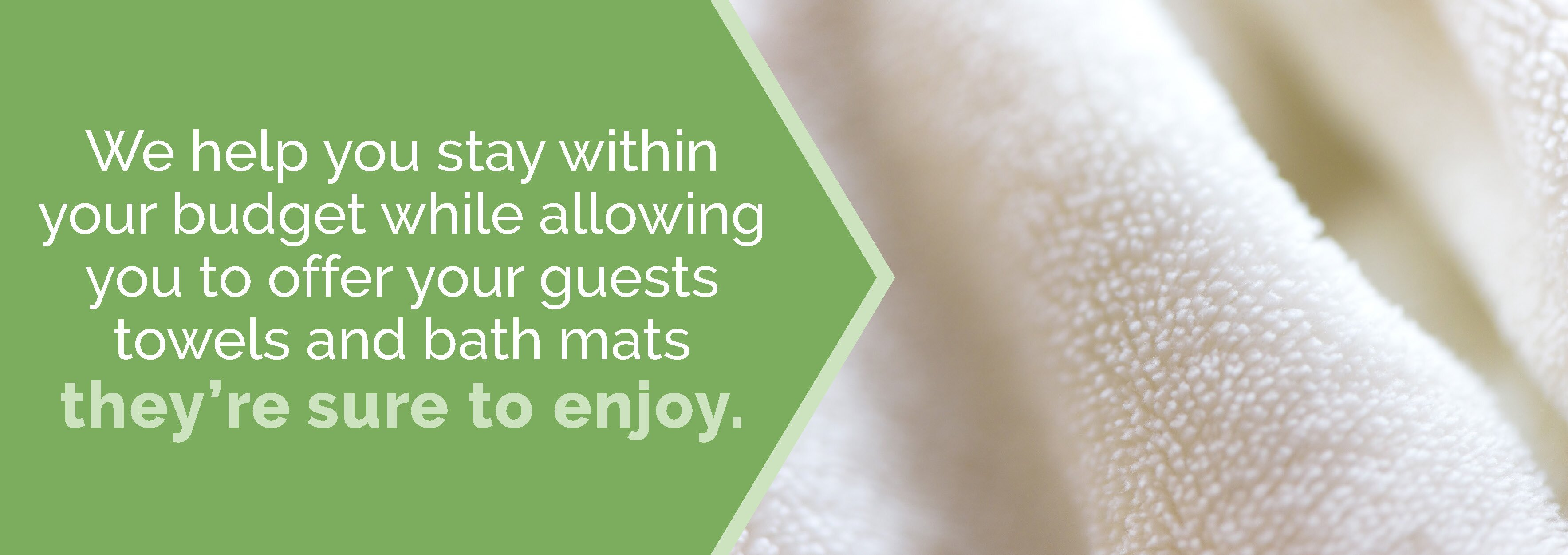 Stay within budget while offering guests towels and bath mats they're sure to enjoy.