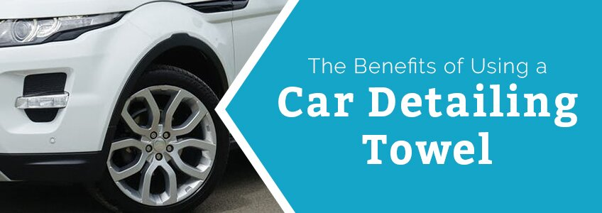 the-benefits-of-using-a-car-detailing-towel-towelsupercenter