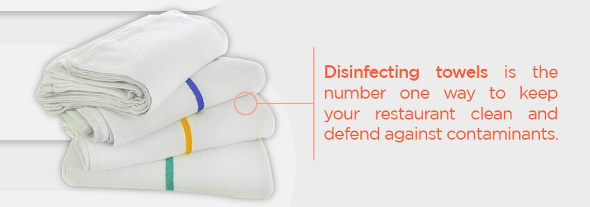 Disinfecting towels keeps your restaurant clean and defends against contaminants.