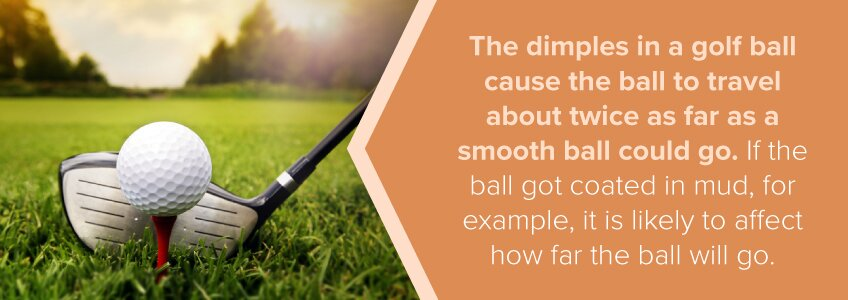 The dimples in the golf ball allow it to go further.