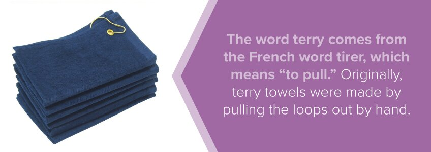 Terry comes from the French word tirer, which means
