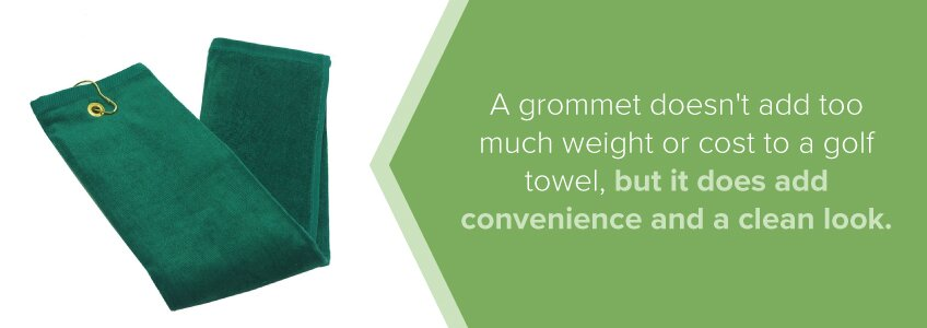 A grommet adds convenience.
