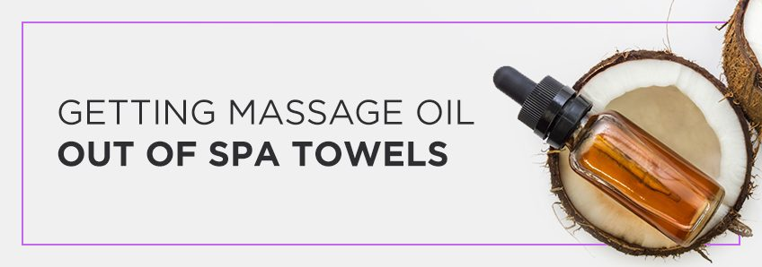 getting massage oil out of towels