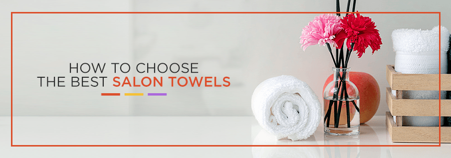 how to choose the best salon towels