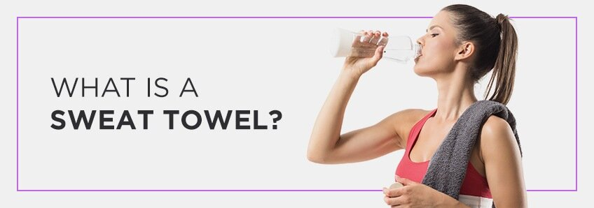 what is a sweat towel